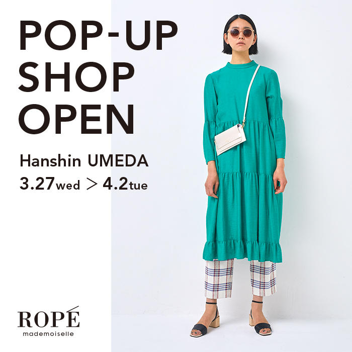 POP UP SHOP開催のお知らせ|阪神梅田本店ROPÉ mademoiselle