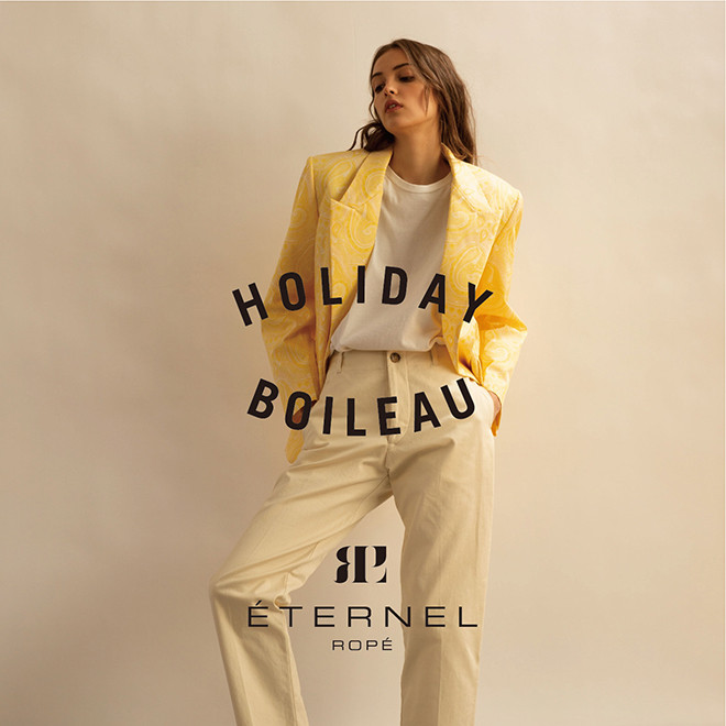 NEW ARRIVALS ー HOLIDAY BOILEAU