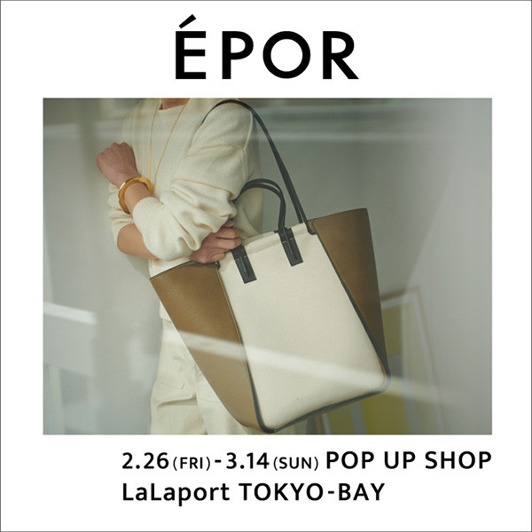 ÉPOR POP UP SHOP at LaLaport TOKYO-BAY