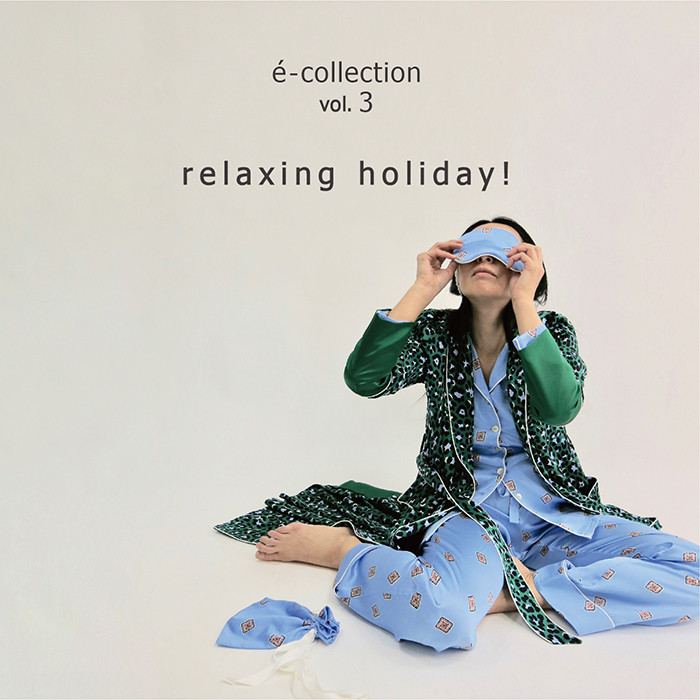 é-collection vol.3 relaxing holiday